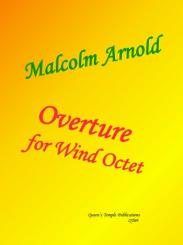 Arnold, Malcolm: Overture for 2 oboes, 2 clarinets, 2 horns and 2 bassoons, score and parts