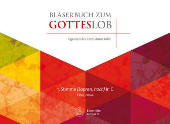 BA11242-17 Bläserbuch zum Gotteslob Diözese Köln für variables Bläser-Ensemble (Blasorchester/Posaunenchor), 1. Stimme in C hoch (Flöte/Oboe)