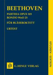 Beethoven, Ludwig van: Parthia op.103  und  Rondo WoO25 für 2 Oboen, 2 Klarinetten, 2 Fagotte und 2 Hörner, Studienpartitur