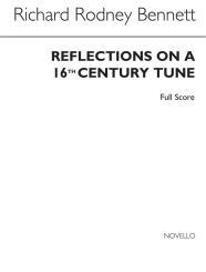 Bennett, Richard Rodney: Reflections on a 16th Century Tune für 2 Flöten, 2 Oboen, 2 Klarinetten, 2 Fagotte, 2 Hörner,  Partitur und Stimmen