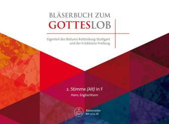 Bläserbuch zum Gotteslob Diözese Freiburg/Rottenburg-Stuttgart für variables Bläser-Ensemble (Blasorchester/Posaunenchor), 2. Stimme in F (Horn/Englischhorn)