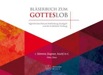 Bläserbuch zum Gotteslob Diözese Freiburg/Rottenburg-Stuttgart für variables Bläser-Ensemble (Blasorchester/Posaunenchor), 1. Stimme in C (hoch) (Flöte/Oboe)