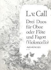 Call, Leonhard von: 3 Duos op.12 für Oboe (Flöte) und Fagott (Violoncello)