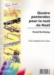 Daquin, Louis Claude: 4 pastorales pour la nuit de noel d'après Louis-Claude Daquin pour 3 hautbois (3 flûtes), Partitur und Stimmen