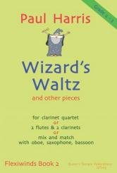 Harris, Paul: Wizard's Waltz and other Pieces for clarinet quartet (or 2 flute & 2 clarinets or mix and match, with oboe, saxophone bassoon) grade 2 - 3