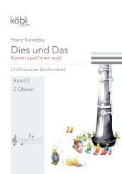 Kanefzky, Franz: Dies und das - Komm spiel'n wir was Band 2 für 2 Oboen, Spielpartitur