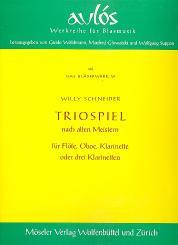 Schneider, Willy: Triospiel nach alten Meistern für Flöte, Oboe, Klarinette (3 Klar.), Partitur und Stimmen