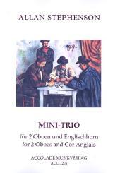 Stephenson, Allan: Mini-Trio für 2 Oboen und Englischhorn Partitur und Stimmen