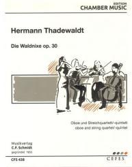 Thadewaldt, Hermann: Die Waldnixe op.30 für Oboe und Streichquartett (Kontrabass ad lib), Stimmen