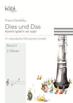 Kanefzky, Franz: Dies und das - Komm spiel'n wir was Band 3 für 2 Oboen, Spielpartitur