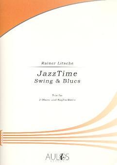 Litsche, Rainer: JazzTime - Swing and Blues für 2 Oboen und Englischhorn, Partitur und Stimmen