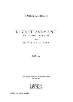 Milhaud, Darius: Divertissement en 3 Parties op.299b pour flûte, hautbois, clarinette en La, basson et cor an Fa, partition et parties